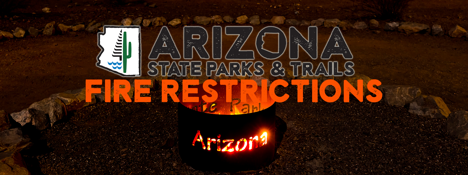 Arizona State Park Fire Restrictions and Info | Arizona State Parks